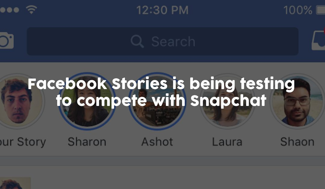 Facebook Stories is being testing to compete with Snapchat