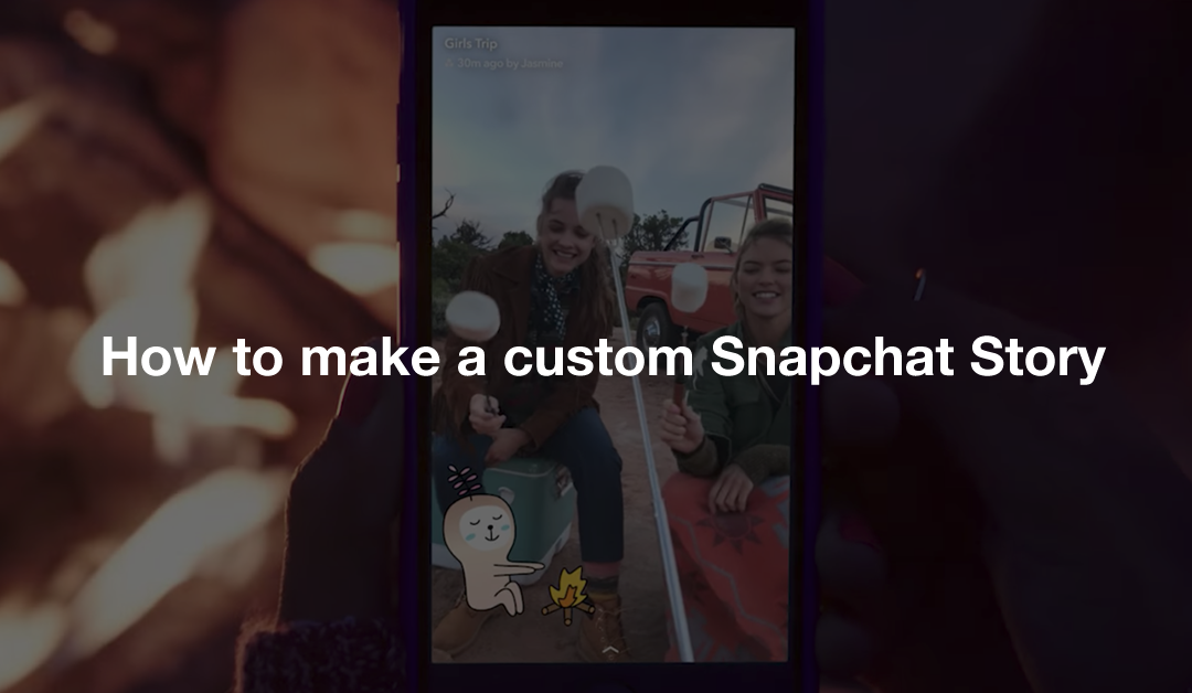How to make a custom Snapchat Story