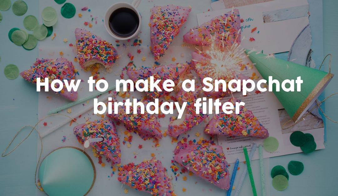 How to make a Snapchat birthday filter