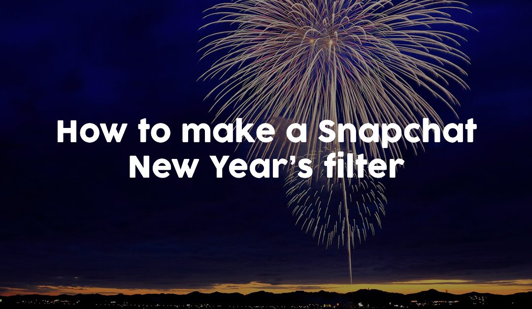 How to make a Snapchat New Year's filter