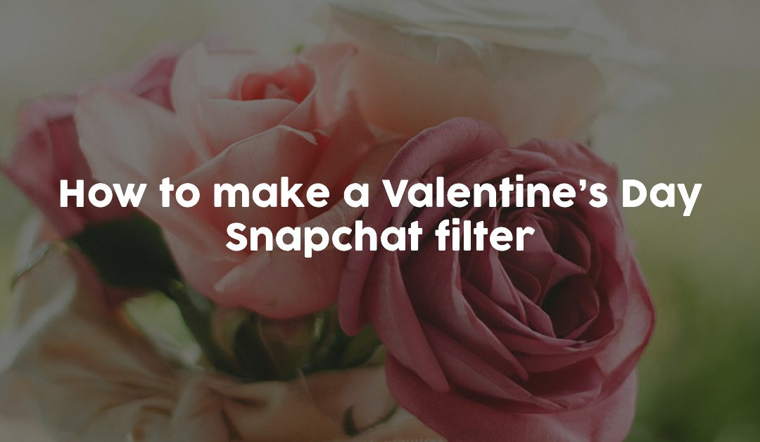 How to make a Valentine's Day Snapchat filter
