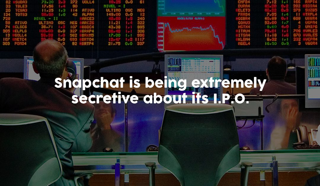 Snapchat is being extremely secretive about its I.P.O.