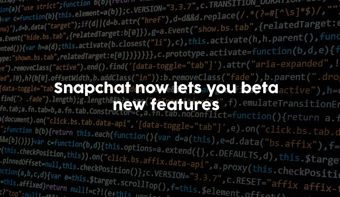 Snapchat now lets you beta new features