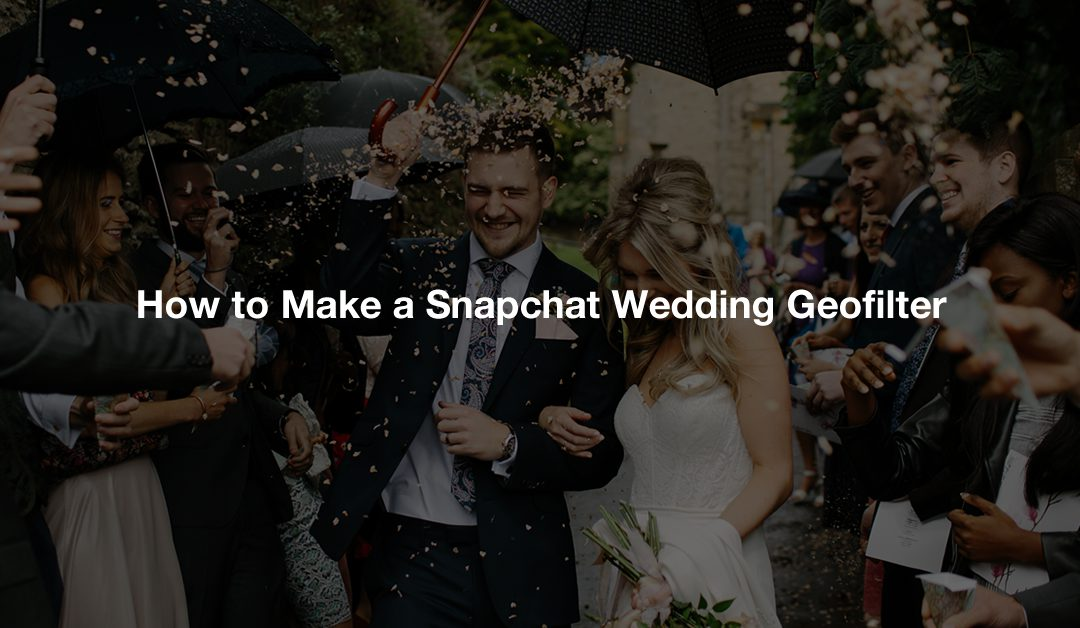 How to Make a Snapchat Wedding Geofilter