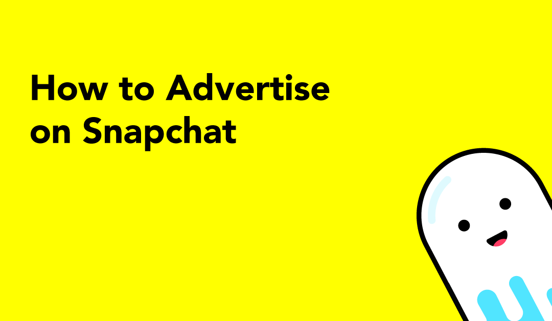 How to Advertise on Snapchat